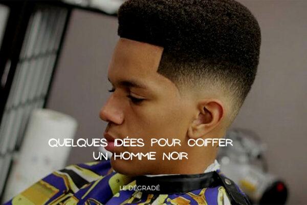 Sublimer votre belle chevelure afro avec une coupe dégradée