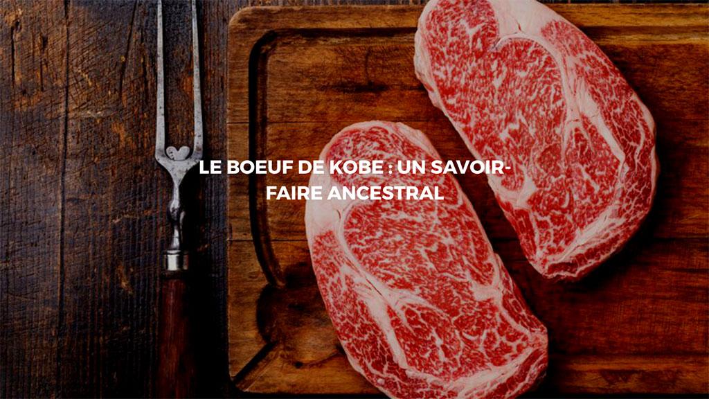 La viande de Kobe: Un produit rare de qualité exceptionnelle