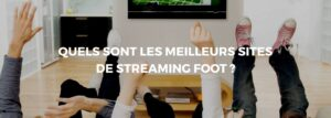 Les meilleurs sites de streaming foot en 2021
