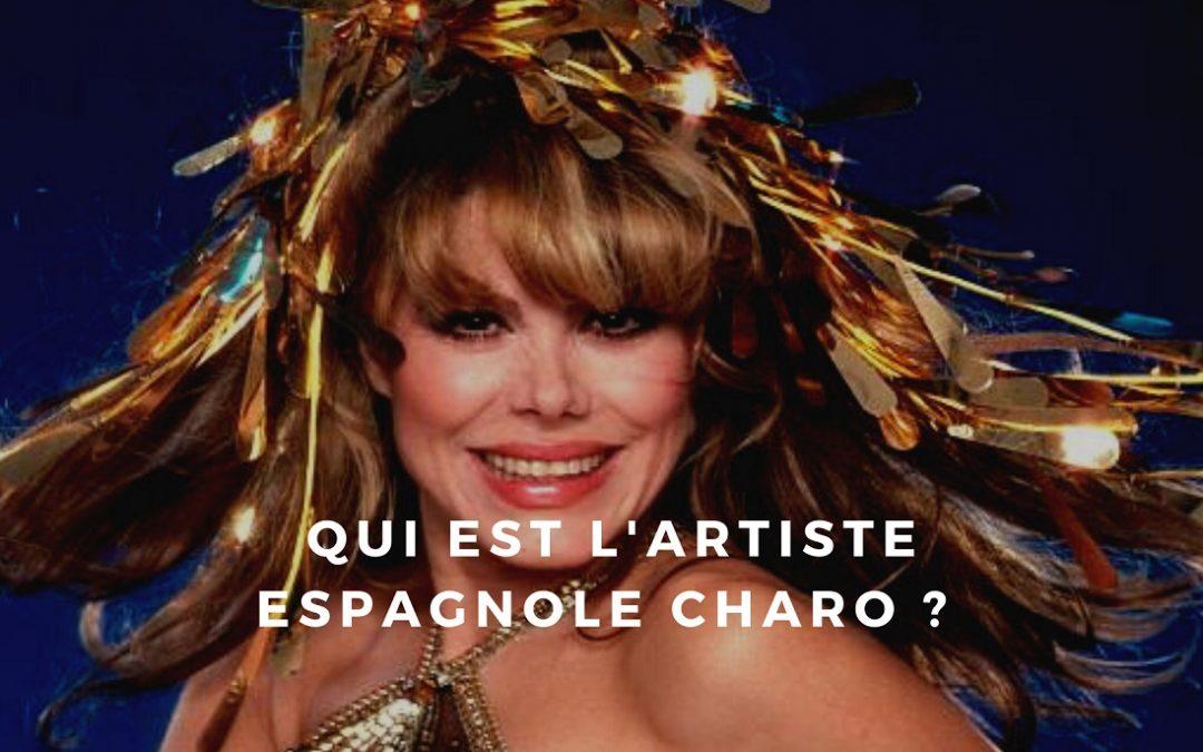 Qui était Charo cette chanteuse espagnole?
